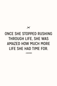 rushing through life